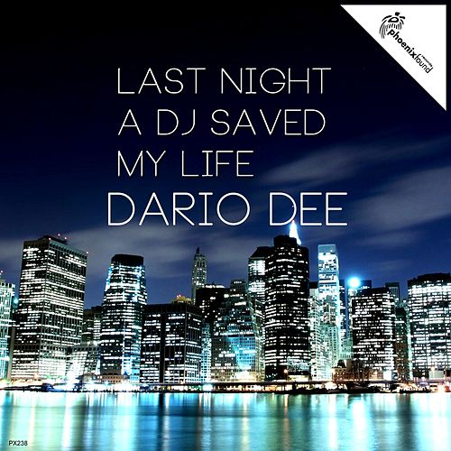 Last Night a DJ Saved My Life by Dario Dee
