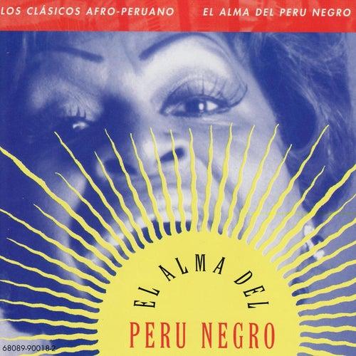 Afro-Peruvian Classics: The Soul of Black Peru de Various Artists