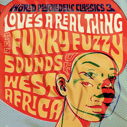 World Psychedelic Classics: Love's A Real Thing de Various Artists