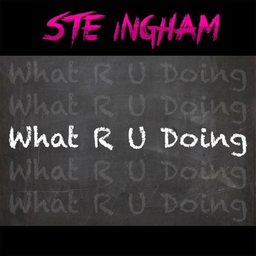 What R U Doing de Ste Ingham