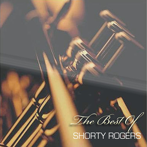 The Best of Shorty Rogers de Shorty Rogers