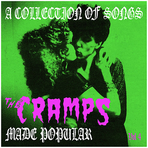 A Collection of Songs the Cramps Made Popular Vol. 4 by Various Artists