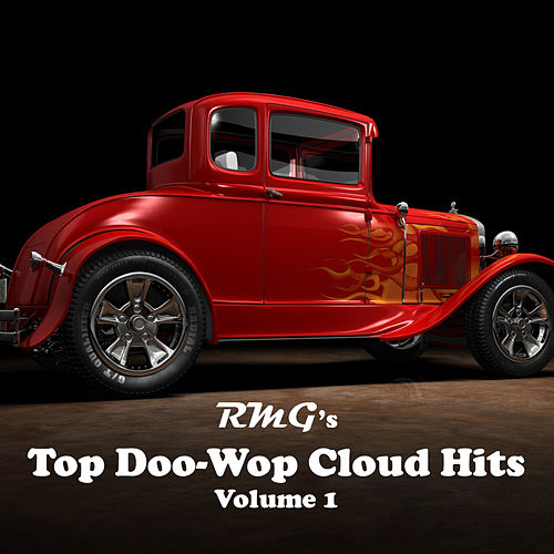 Rmg's Top Doo-Wop Cloud Hits Volume 1 by Various Artists