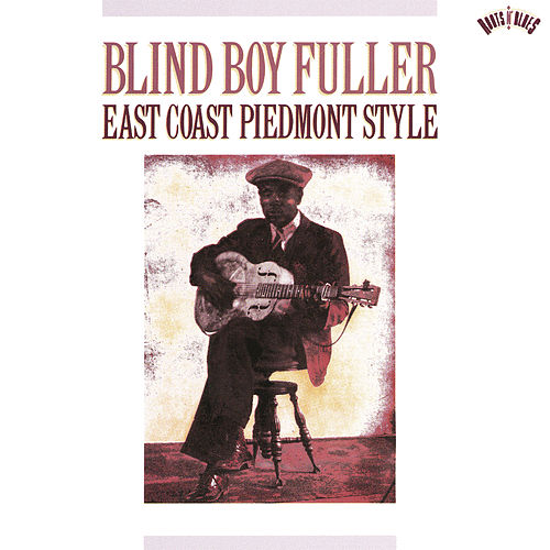 East Coast Piedmont Style by Blind Boy Fuller