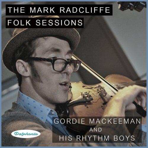 The Mark Radcliffe Folk Sessions: Gordie Mackeeman and His Rhythm Boys de Gordie MacKeeman