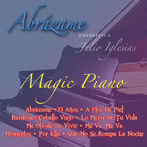 Abrazame Tributo a Julio Iglesias (Instrumental) by Piano Magic