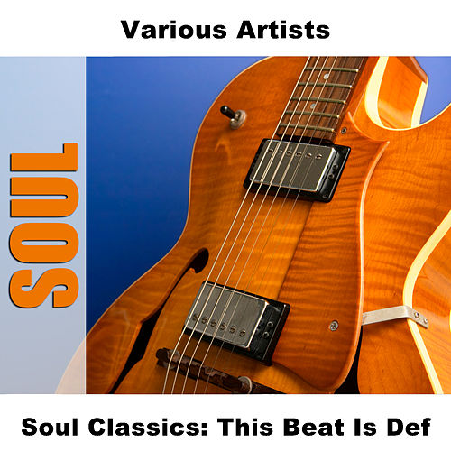 Soul Classics: This Beat Is Def de Various Artists