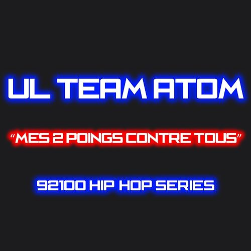 Mes 2 poings contre tous (92100 hip-hop series) de Ul'teamatom