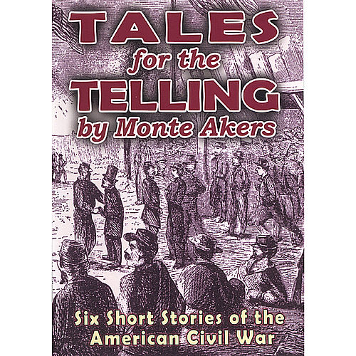 Tales for the Telling by Monte Akers