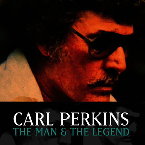 The Man And The Legend von Carl Perkins