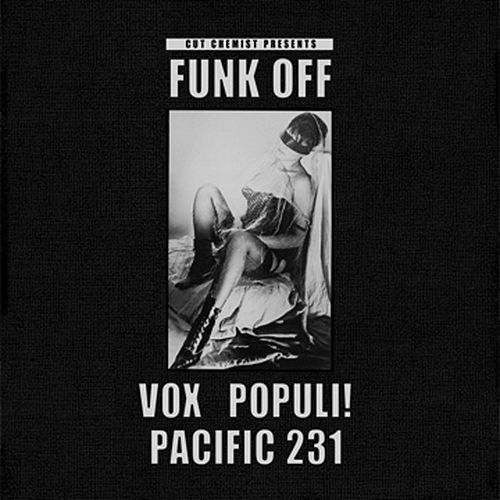 Cut Chemist Presents: Funk Off by Pacific 231 Vox Populi!