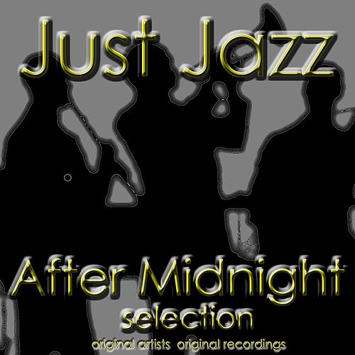Just Jazz: After Midnight Selection von Various Artists