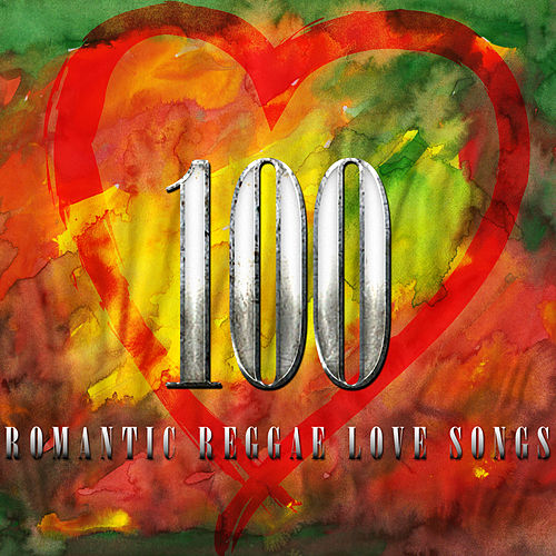100 Romantic Reggae Love Songs de Various Artists