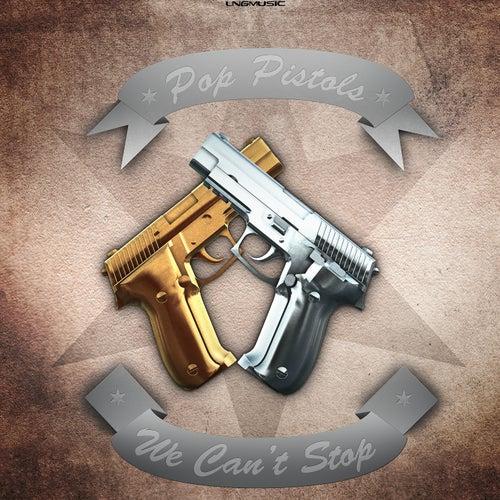We Can't Stop de Pop Pistols