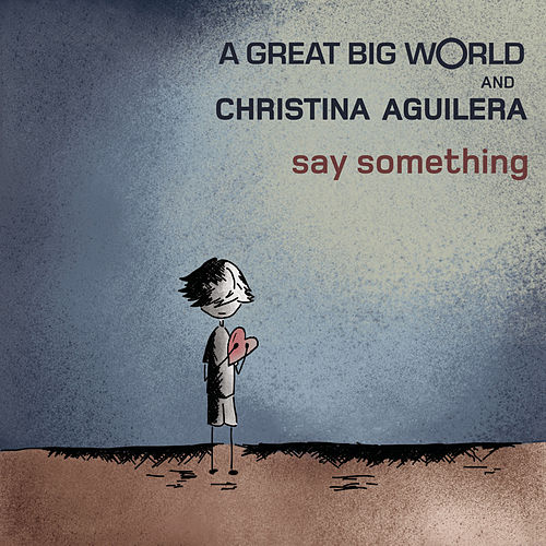 Say Something by A Great Big World