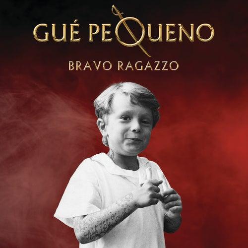 Bravo Ragazzo (Royal Edition) di Guè Pequeno