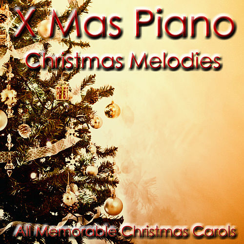 Christmas Melodies (All Memorable Christmas Carols) von Xmas Piano