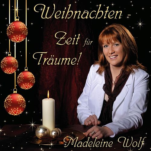 Weihnachten - Zeit für Träume! von Madeleine Wolf