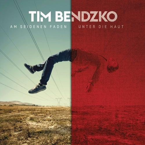 Am seidenen Faden - Unter die Haut Version di Tim Bendzko