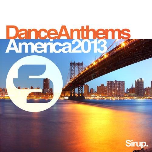Sirup Dance Anthems «America 2013» von Various Artists