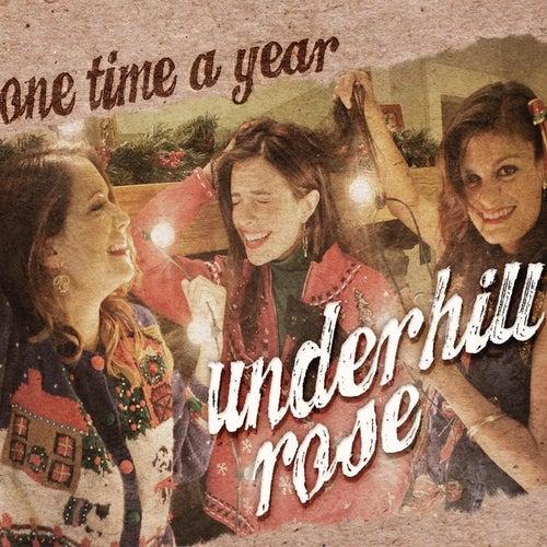 One Time a Year von Underhill Rose