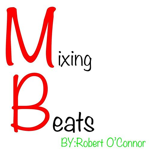 Mixing Beats by Robert O'Connor