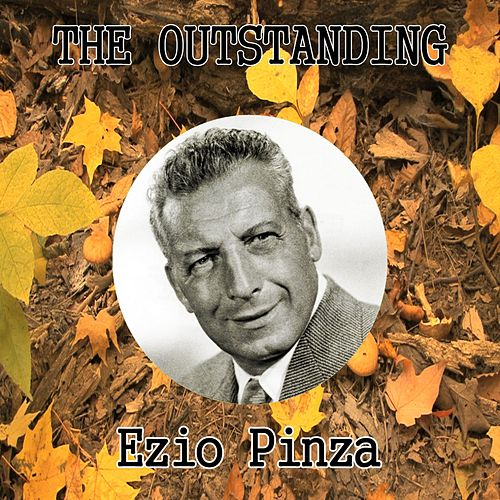 The Outstanding Ezio Pinza de Ezio Pinza