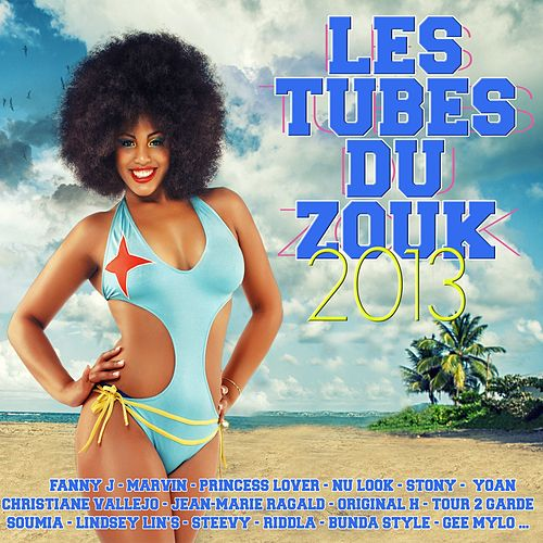 Les tubes du zouk 2013 di Various Artists