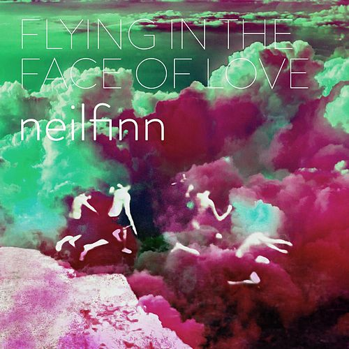 Flying in The Face of Love von Neil Finn