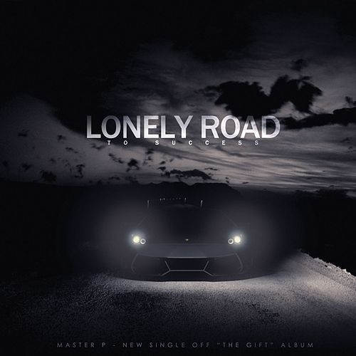 Lonely Road To Success - Single von Master P