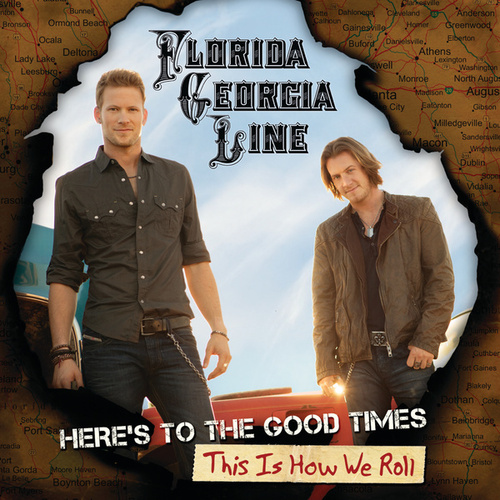 Here's To The Good Times...This Is How We Roll de Florida Georgia Line