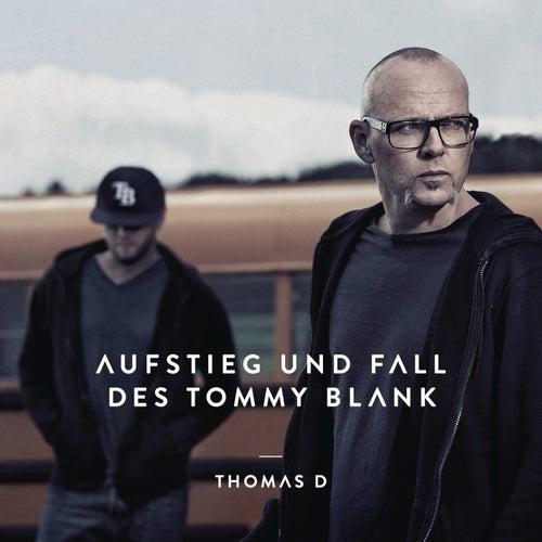 Aufstieg und Fall des Tommy Blank von Thomas D