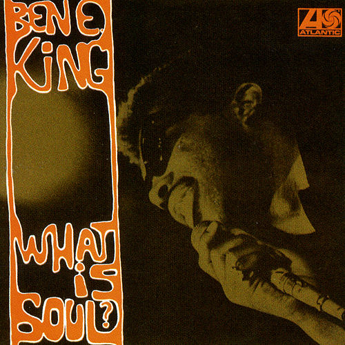 What Is Soul? de Ben E. King