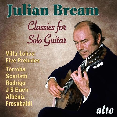 Classics for Solo Guitar by Julian Bream
