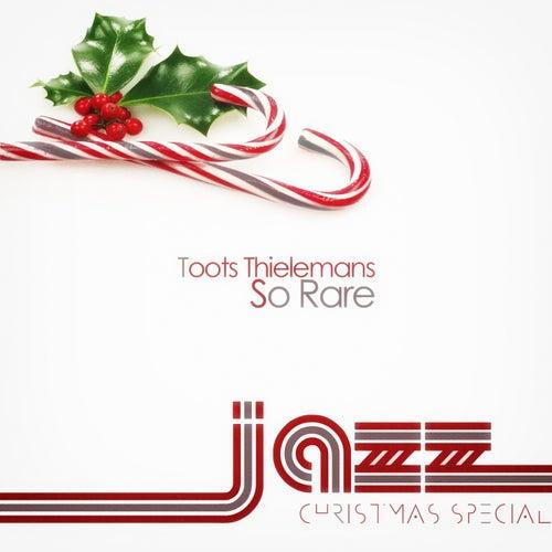 So Rare von Toots Thielemans