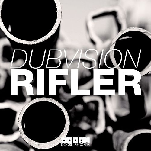 Rifler by DubVision