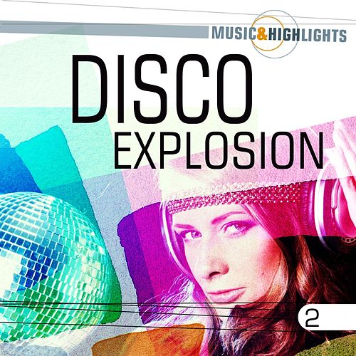 Music & Highlights: Disco Explosion, Vol. 2 de Various Artists