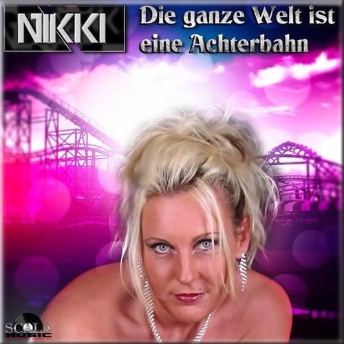 Die ganze Welt ist eine Achterbahn von Nikki