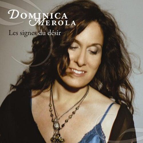 Les Signes Du Désir de Dominica Merola
