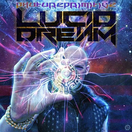 Lucid Dream de Phutureprimitive