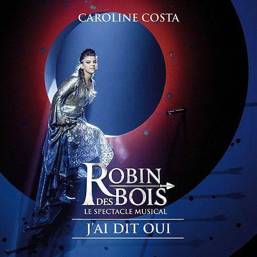 J'ai dit oui (version radio) de Robin des Bois
