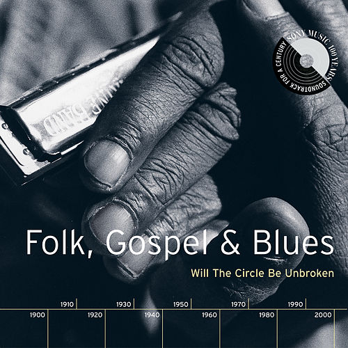 Folk, Gospel & Blues: Will The Circle Be Unbroken de Various Artists