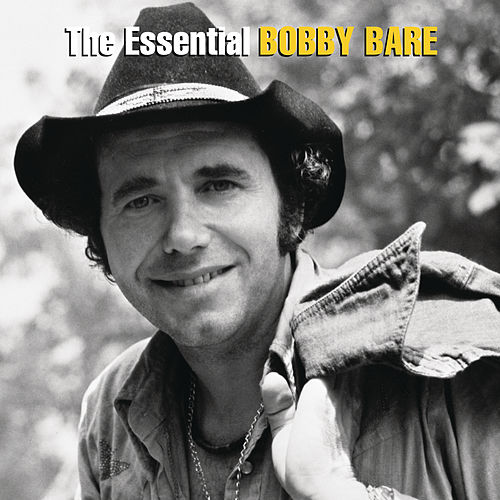 The Essential Bobby Bare by Bobby Bare