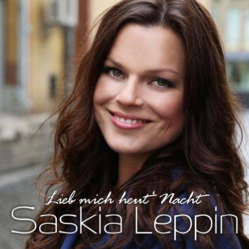 Lieb mich heut Nacht von Saskia Leppin