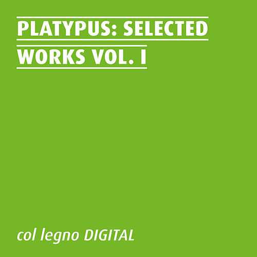Selected Works, Vol. I von Platypus