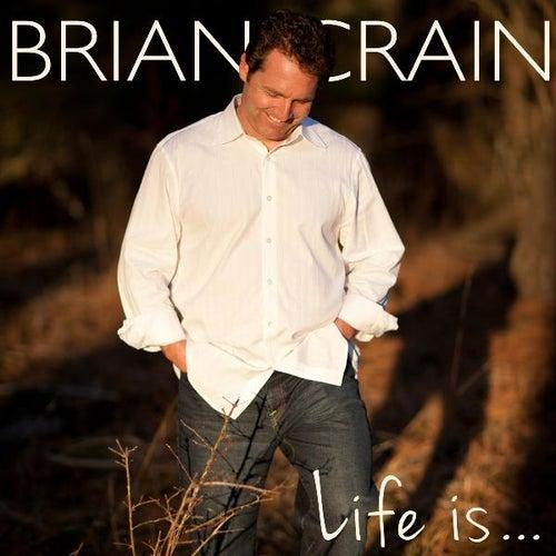Life Is... de Brian Crain