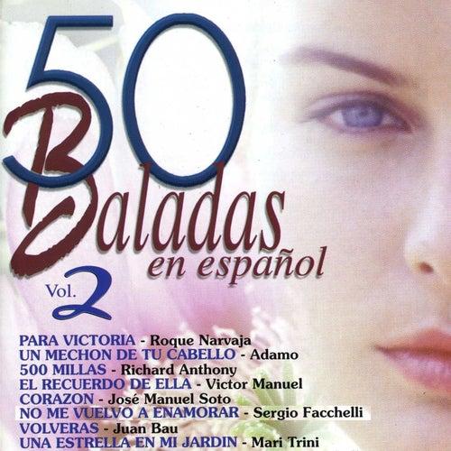 50 Baladas en Español, Vol. 2 von Various Artists