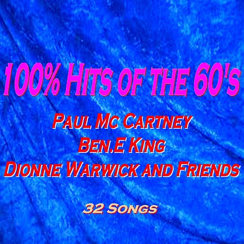 100% Hits of the 60's (Paul Mc Cartney, Ben.E King, Dionne Warwick and Friends) by Various Artists