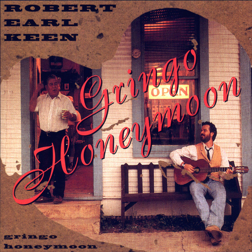 Gringo Honeymoon von Robert Earl Keen