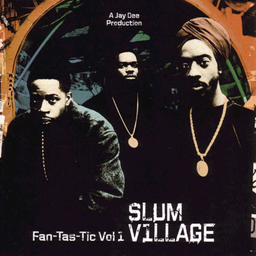 Fan-Tas-Tic Vol.1 by Slum Village